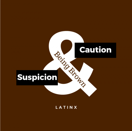 Caution and Suspicion, Being Brown