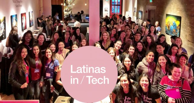 Latinas In Tech - One Bold Organization Moving The Needle Towards Diversity & Inclusion
